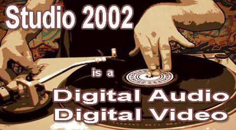 Studio 2002, Digitalni Audio Video